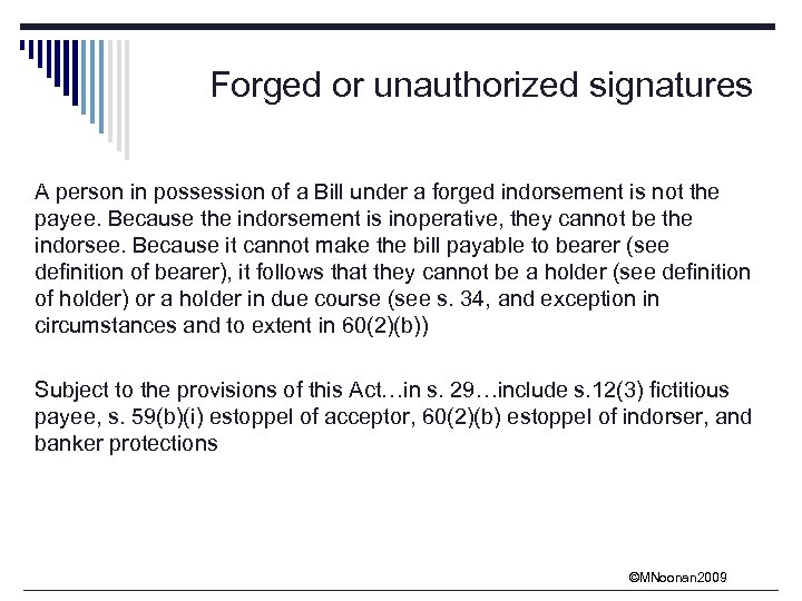 Forged or unauthorized signatures A person in possession of a Bill under a forged