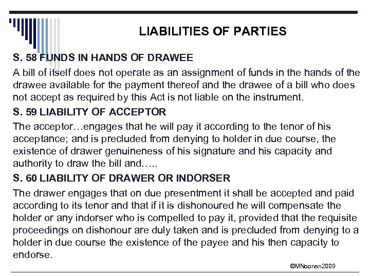 LIABILITIES OF PARTIES S. 58 FUNDS IN HANDS OF DRAWEE A bill of itself