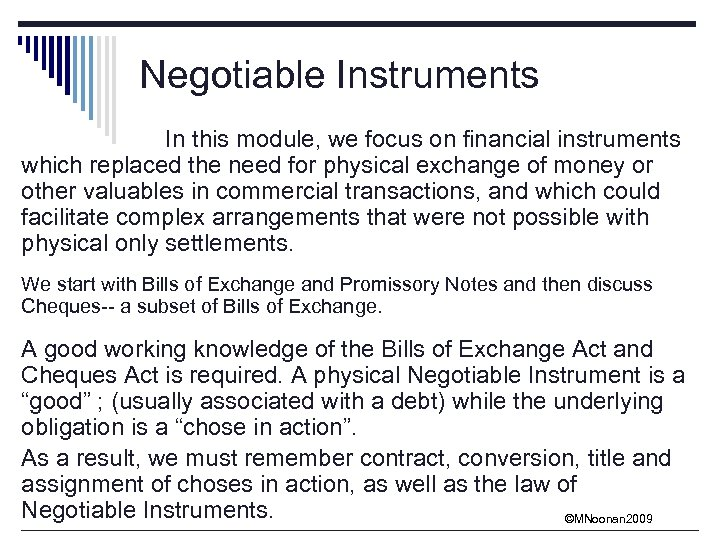 Negotiable Instruments In this module, we focus on financial instruments which replaced the need