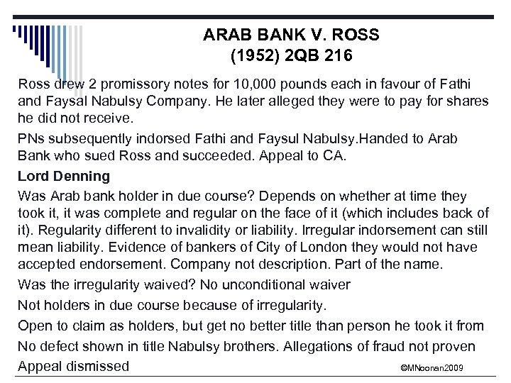 ARAB BANK V. ROSS (1952) 2 QB 216 Ross drew 2 promissory notes for