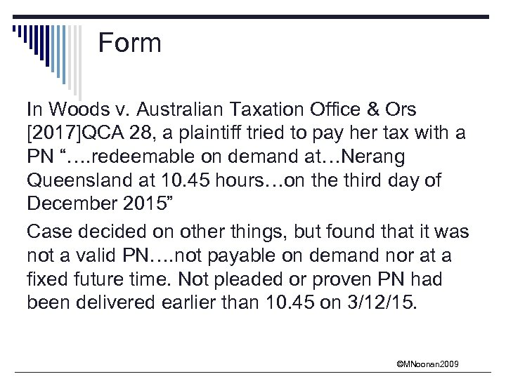 Form In Woods v. Australian Taxation Office & Ors [2017]QCA 28, a plaintiff tried