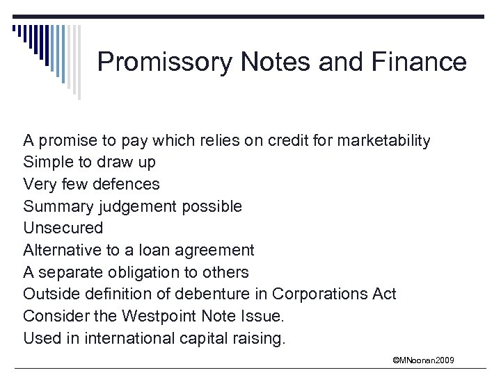 Promissory Notes and Finance A promise to pay which relies on credit for marketability