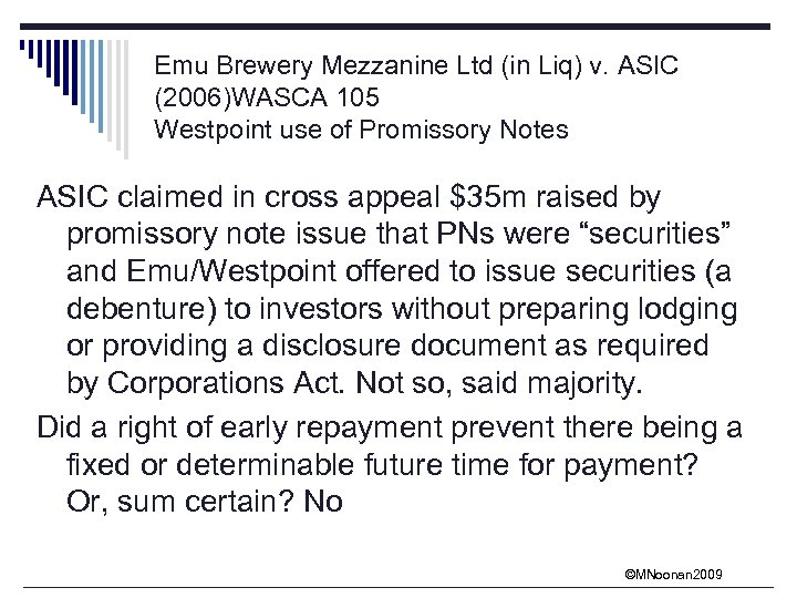 Emu Brewery Mezzanine Ltd (in Liq) v. ASIC (2006)WASCA 105 Westpoint use of Promissory
