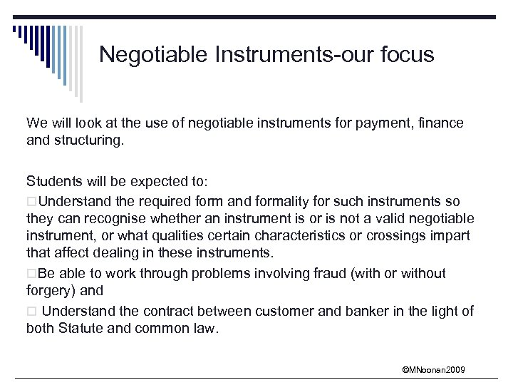 Negotiable Instruments-our focus We will look at the use of negotiable instruments for payment,