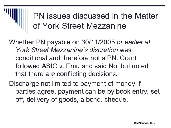 PN issues discussed in the Matter of York Street Mezzanine Whether PN payable on