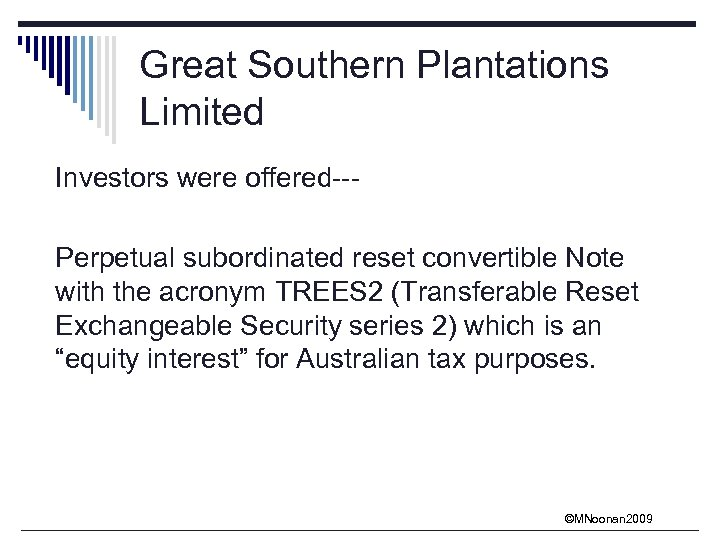 Great Southern Plantations Limited Investors were offered--Perpetual subordinated reset convertible Note with the acronym