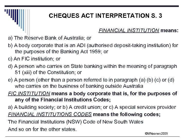 CHEQUES ACT INTERPRETATION S. 3 FINANCIAL INSTITUTION means: a) The Reserve Bank of Australia;