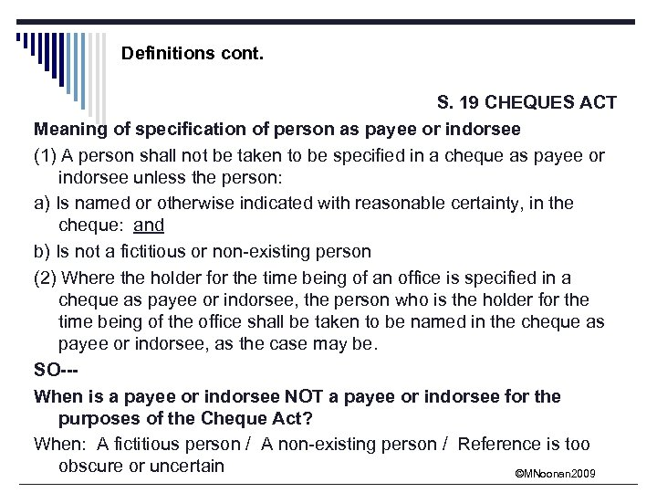 Definitions cont. S. 19 CHEQUES ACT Meaning of specification of person as payee or