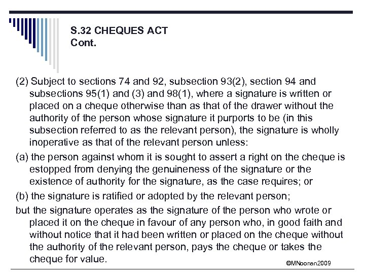 S. 32 CHEQUES ACT Cont. (2) Subject to sections 74 and 92, subsection 93(2),