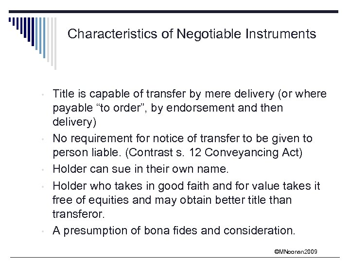 Characteristics of Negotiable Instruments • • • Title is capable of transfer by mere