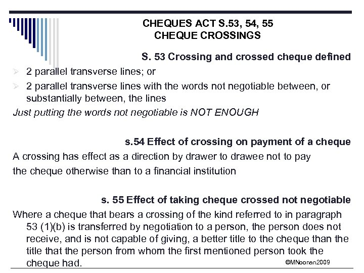 CHEQUES ACT S. 53, 54, 55 CHEQUE CROSSINGS S. 53 Crossing and crossed cheque