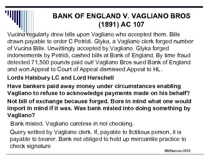 BANK OF ENGLAND V. VAGLIANO BROS (1891) AC 107 Vucina regularly drew bills upon