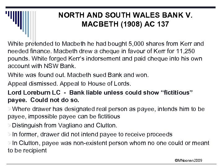 NORTH AND SOUTH WALES BANK V. MACBETH (1908) AC 137 White pretended to Macbeth