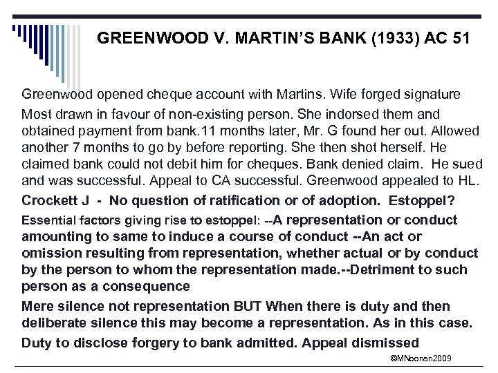 GREENWOOD V. MARTIN'S BANK (1933) AC 51 Greenwood opened cheque account with Martins. Wife