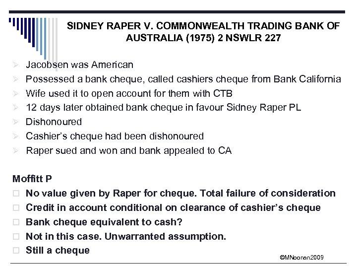 SIDNEY RAPER V. COMMONWEALTH TRADING BANK OF AUSTRALIA (1975) 2 NSWLR 227 Ø Jacobsen