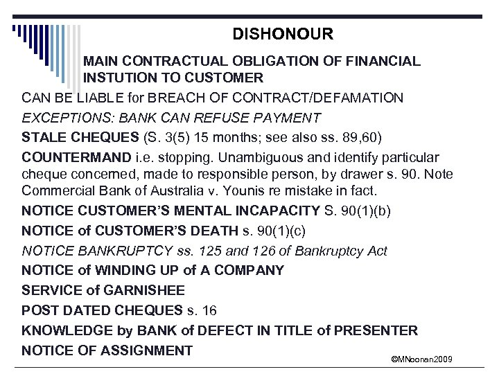 DISHONOUR MAIN CONTRACTUAL OBLIGATION OF FINANCIAL INSTUTION TO CUSTOMER CAN BE LIABLE for BREACH