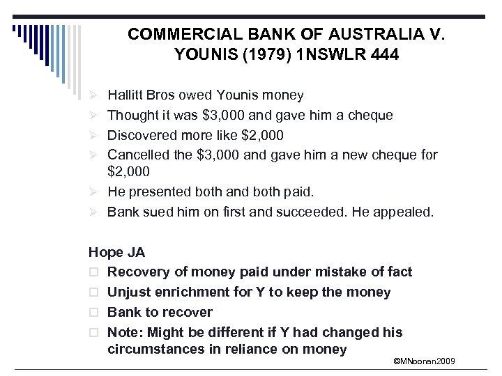COMMERCIAL BANK OF AUSTRALIA V. YOUNIS (1979) 1 NSWLR 444 Ø Hallitt Bros owed