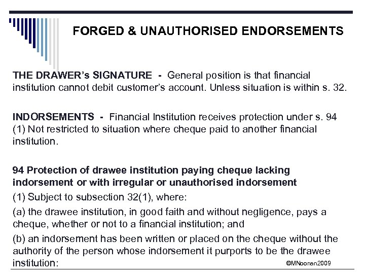 FORGED & UNAUTHORISED ENDORSEMENTS THE DRAWER's SIGNATURE - General position is that financial institution