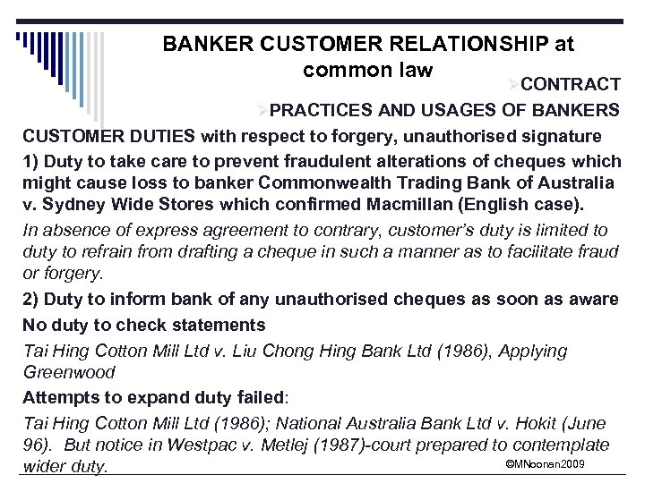 BANKER CUSTOMER RELATIONSHIP at common law ØCONTRACT ØPRACTICES AND USAGES OF BANKERS CUSTOMER DUTIES