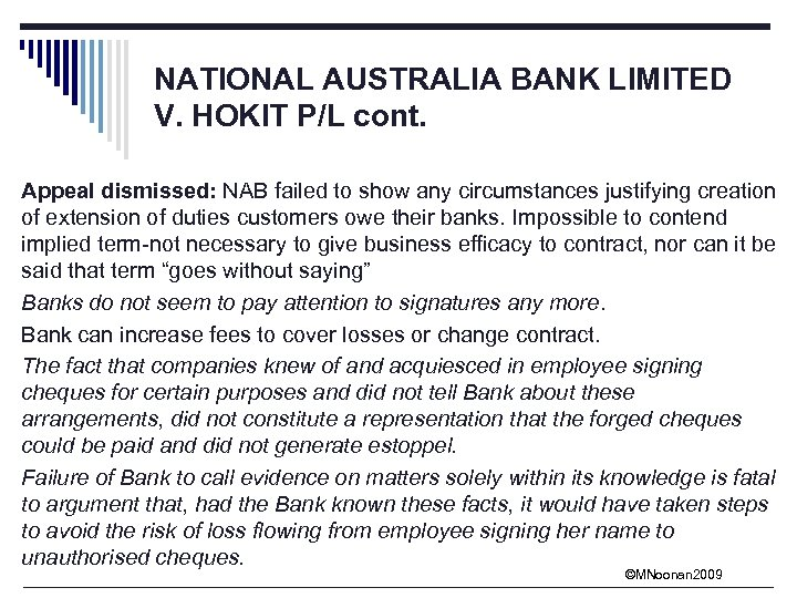 NATIONAL AUSTRALIA BANK LIMITED V. HOKIT P/L cont. Appeal dismissed: NAB failed to show