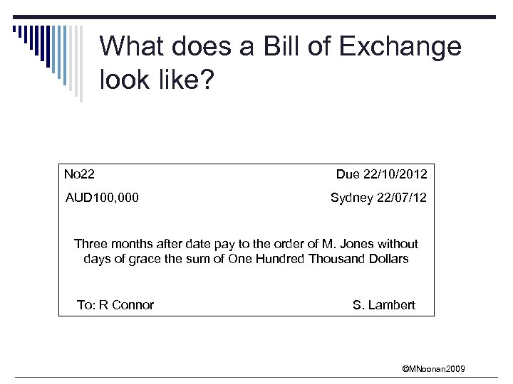 What does a Bill of Exchange look like? No 22 AUD 100, 000 Due