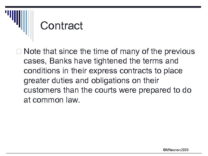 Contract o Note that since the time of many of the previous cases, Banks