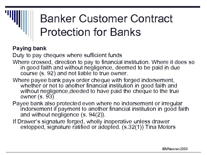 Banker Customer Contract Protection for Banks Paying bank Duty to pay cheques where sufficient