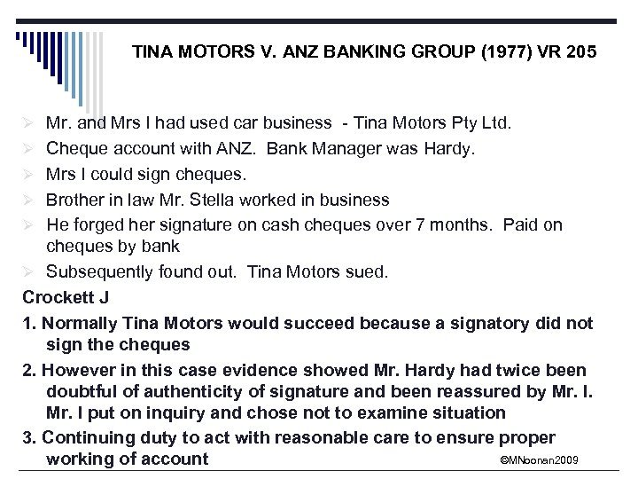 TINA MOTORS V. ANZ BANKING GROUP (1977) VR 205 Ø Mr. and Mrs I