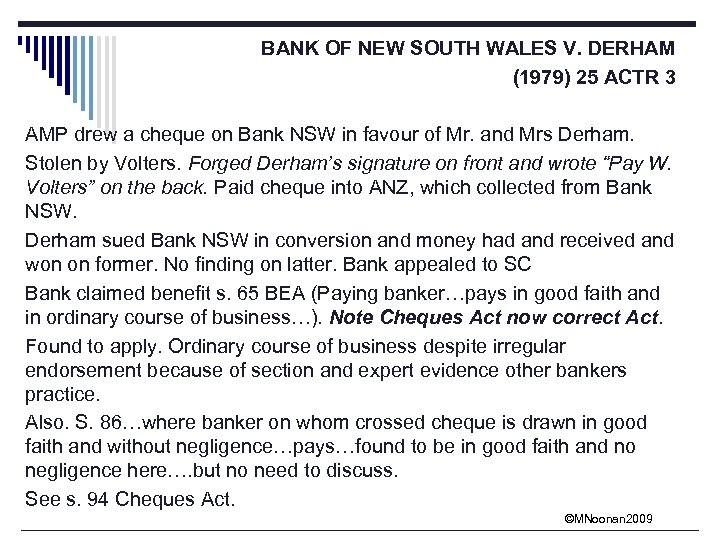 BANK OF NEW SOUTH WALES V. DERHAM (1979) 25 ACTR 3 AMP drew a