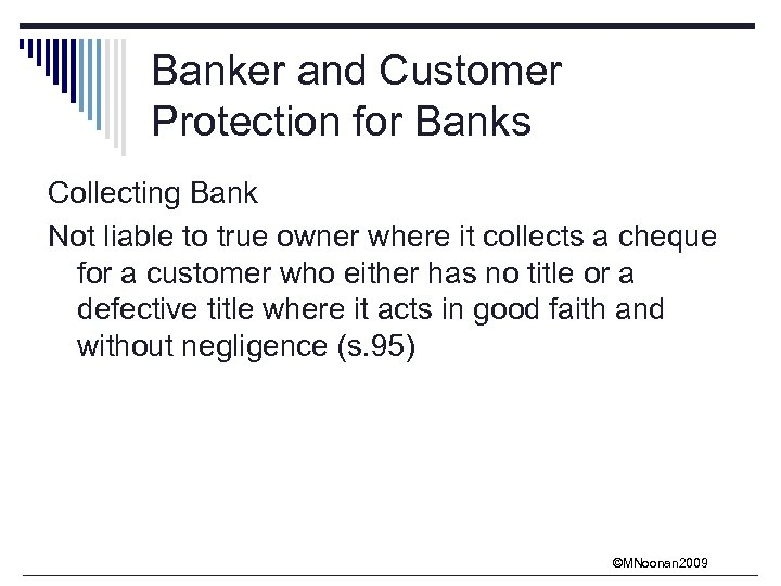 Banker and Customer Protection for Banks Collecting Bank Not liable to true owner where