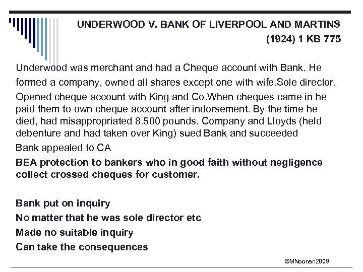 UNDERWOOD V. BANK OF LIVERPOOL AND MARTINS (1924) 1 KB 775 Underwood was merchant