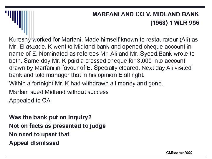 MARFANI AND CO V. MIDLAND BANK (1968) 1 WLR 956 Kureshy worked for Marfani.