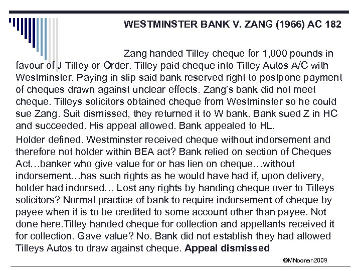 WESTMINSTER BANK V. ZANG (1966) AC 182 Zang handed Tilley cheque for 1, 000