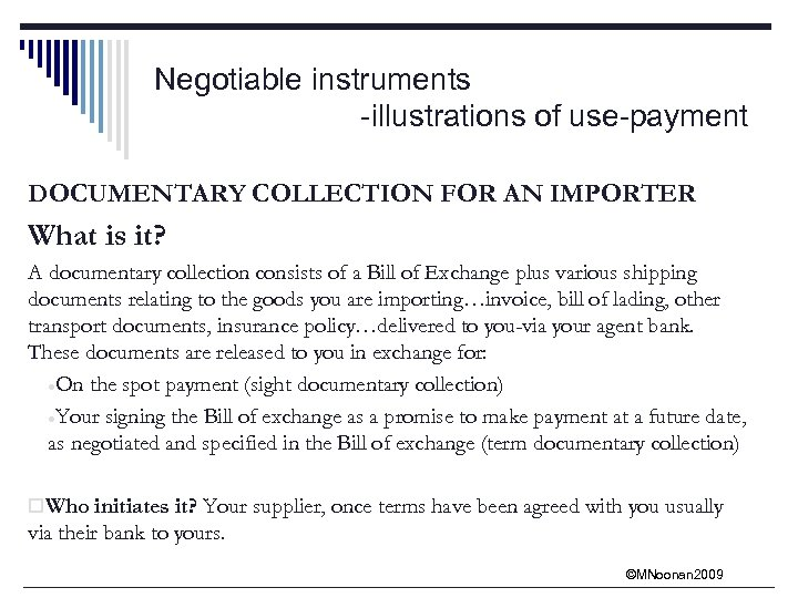 Negotiable instruments -illustrations of use-payment DOCUMENTARY COLLECTION FOR AN IMPORTER What is it? A