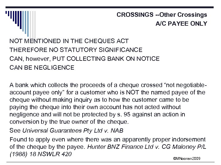 CROSSINGS --Other Crossings A/C PAYEE ONLY NOT MENTIONED IN THE CHEQUES ACT THEREFORE NO
