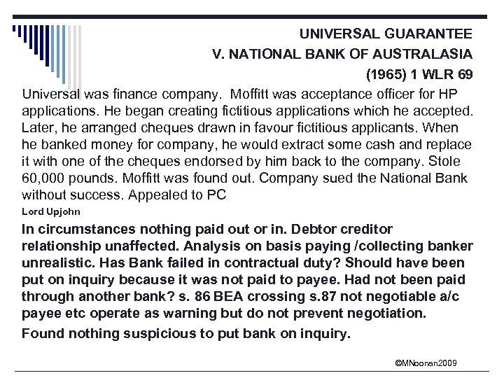 UNIVERSAL GUARANTEE V. NATIONAL BANK OF AUSTRALASIA (1965) 1 WLR 69 Universal was finance