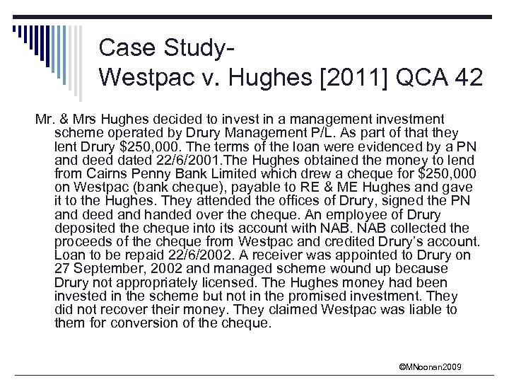 Case Study. Westpac v. Hughes [2011] QCA 42 Mr. & Mrs Hughes decided to