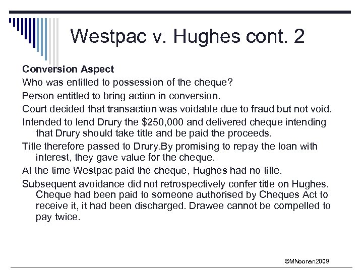 Westpac v. Hughes cont. 2 Conversion Aspect Who was entitled to possession of the