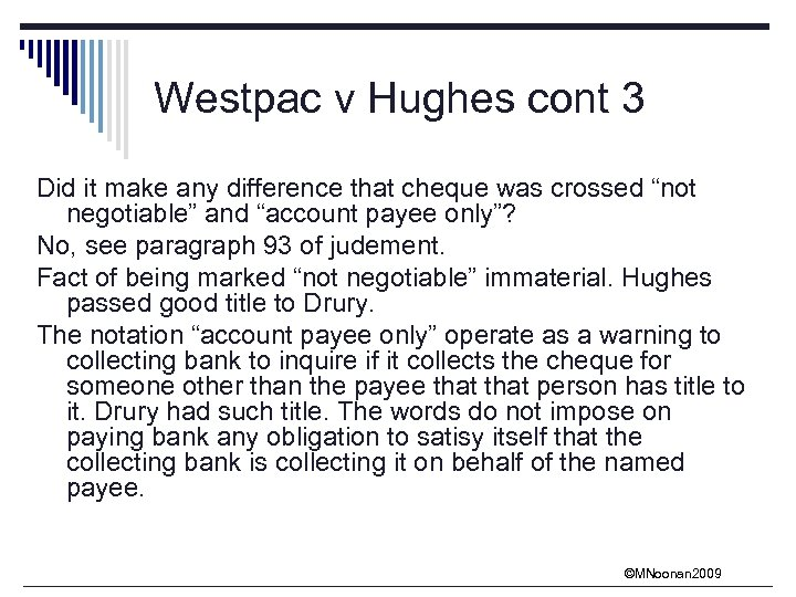 Westpac v Hughes cont 3 Did it make any difference that cheque was crossed