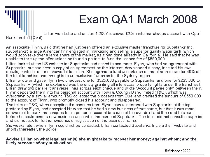 Exam QA 1 March 2008 Bank Limited (Opal). Lillian won Lotto and on Jan