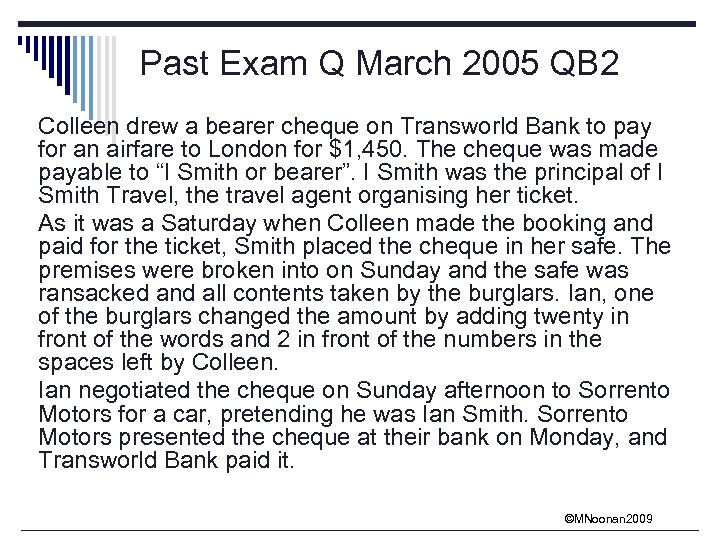 Past Exam Q March 2005 QB 2 Colleen drew a bearer cheque on Transworld