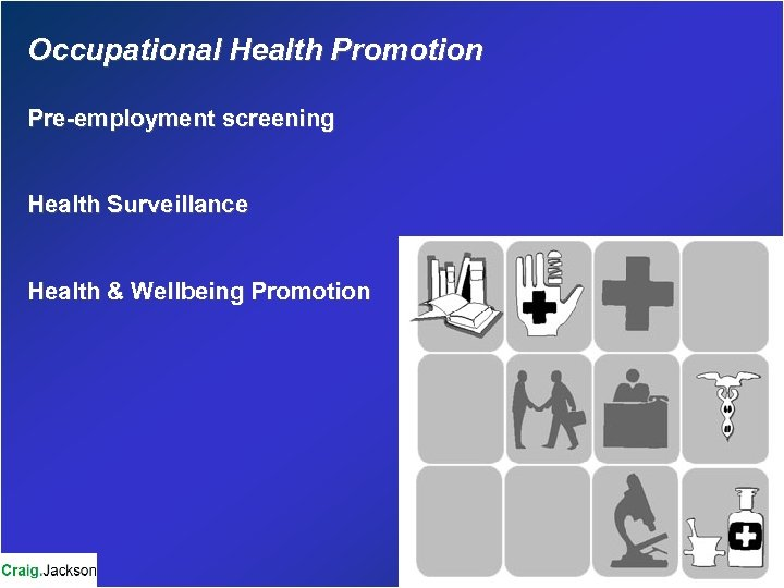Occupational Health Promotion Pre-employment screening Health Surveillance Health & Wellbeing Promotion