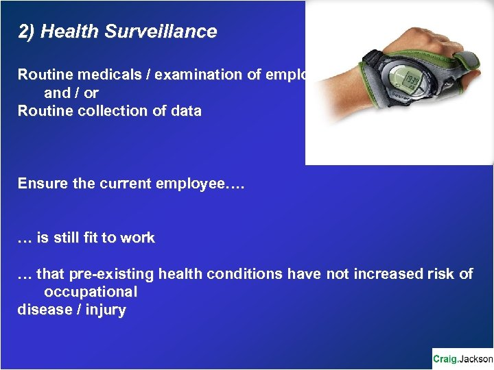2) Health Surveillance Routine medicals / examination of employer and / or Routine collection