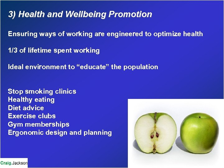 3) Health and Wellbeing Promotion Ensuring ways of working are engineered to optimize health
