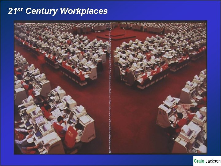 21 st Century Workplaces