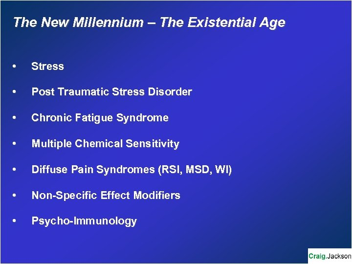 The New Millennium – The Existential Age • Stress • Post Traumatic Stress Disorder