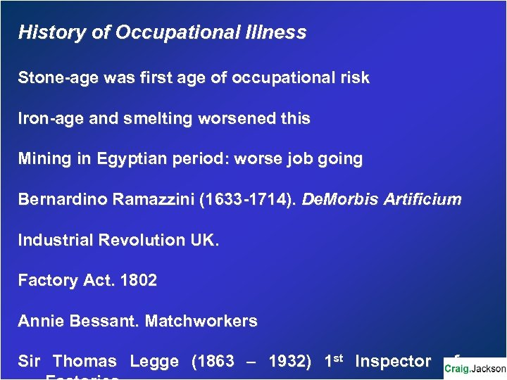 History of Occupational Illness Stone-age was first age of occupational risk Iron-age and smelting