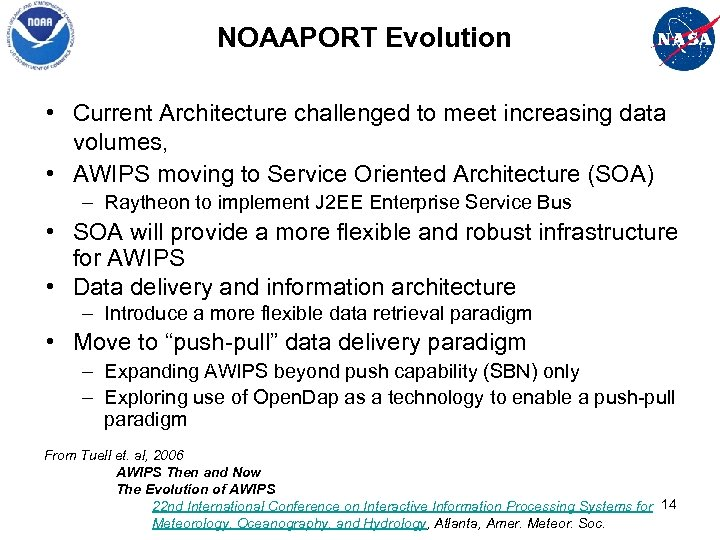 NOAAPORT Evolution • Current Architecture challenged to meet increasing data volumes, • AWIPS moving
