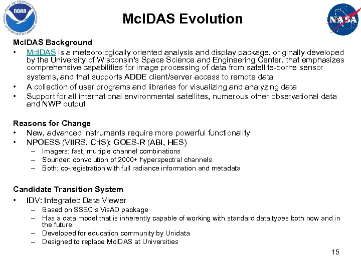 Mc. IDAS Evolution Mc. IDAS Background • Mc. IDAS is a meteorologically oriented analysis