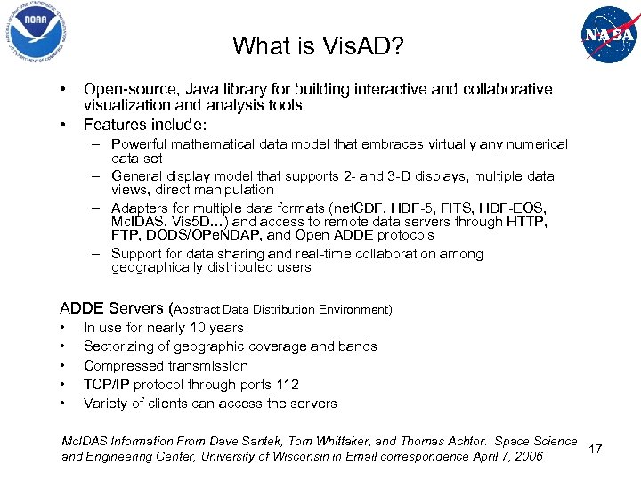 What is Vis. AD? • • Open-source, Java library for building interactive and collaborative